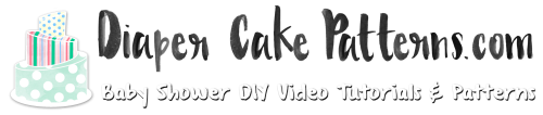 Diaper Cake Patterns & Videos